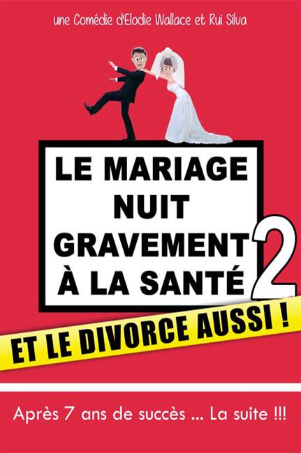 Le Mariage Nuit Gravement à la Santé et le Divorce Aussi 2
